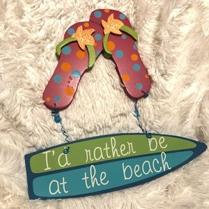 Other - I'd Rather Be At The Beach Wooden Sign Sandals